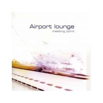 CD musique Terrahumana Airport Lounge Meeting Point -0811