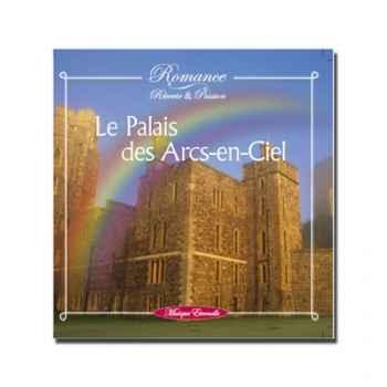 CD - Le palais des arcs-en-ciel - réf. supprimée - Romance