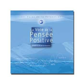 CD - La voie de la pensée positive - Les voies de la relaxation