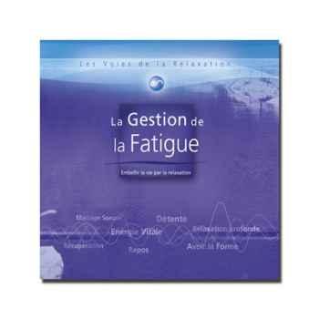 CD - La gestion de la fatigue - Les voies de la relaxation