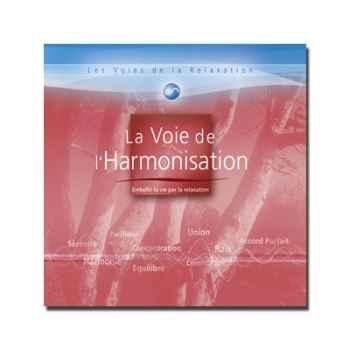 CD - La voie de l'harmonisation - Les voies de la relaxation
