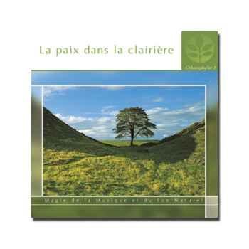 CD - La paix dans la clairière - Chlorophylle 2