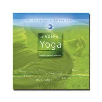 CD - La voie du Yoga - Les voies de la relaxation