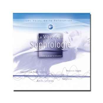 CD - La voie de la Sophrologie - Les voies de la relaxation