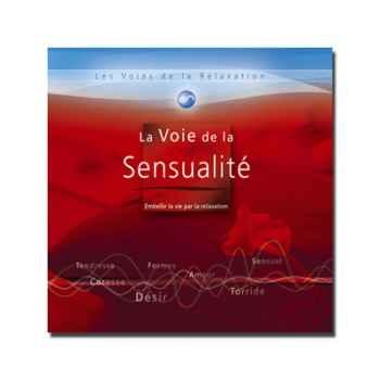 CD - La voie de la sensualité - Les voies de la relaxation