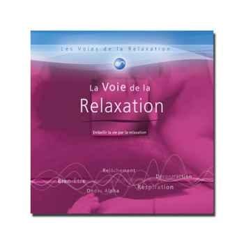 CD - La voie de la relaxation - Les voies de la relaxation