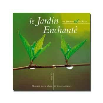 CD - Le jardin enchanté - Musique des Jardins de Rêve