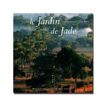 CD - Le jardin de jade - Musique des Jardins de Rêve