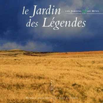 CD - Le jardin des légendes - Musique des Jardins de Rêve