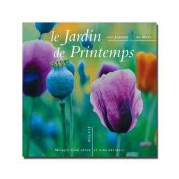 CD - Le jardin de printemps - Musique des Jardins de Rêve