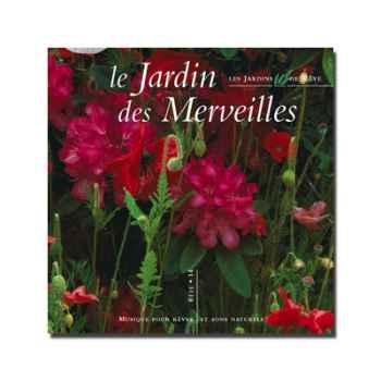 CD - Le jardin des merveilles - Musique des Jardins de Rêve