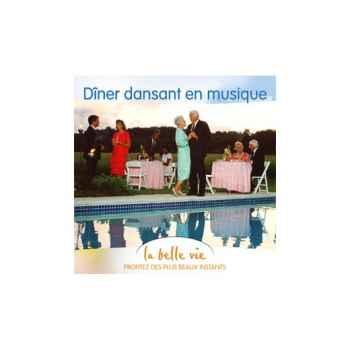 CD - Dîner dansant en musique - La Belle Vie