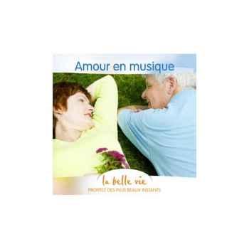 CD - L'Amour en musique - La Belle Vie