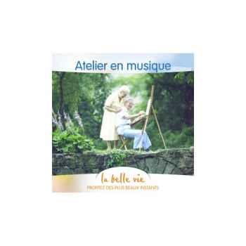 CD - Atelier en Musique - La Belle Vie