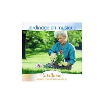 CD - Jardinage en Musique - La Belle Vie