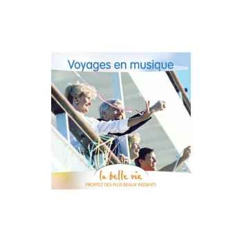 CD - Voyage en Musique - La Belle Vie